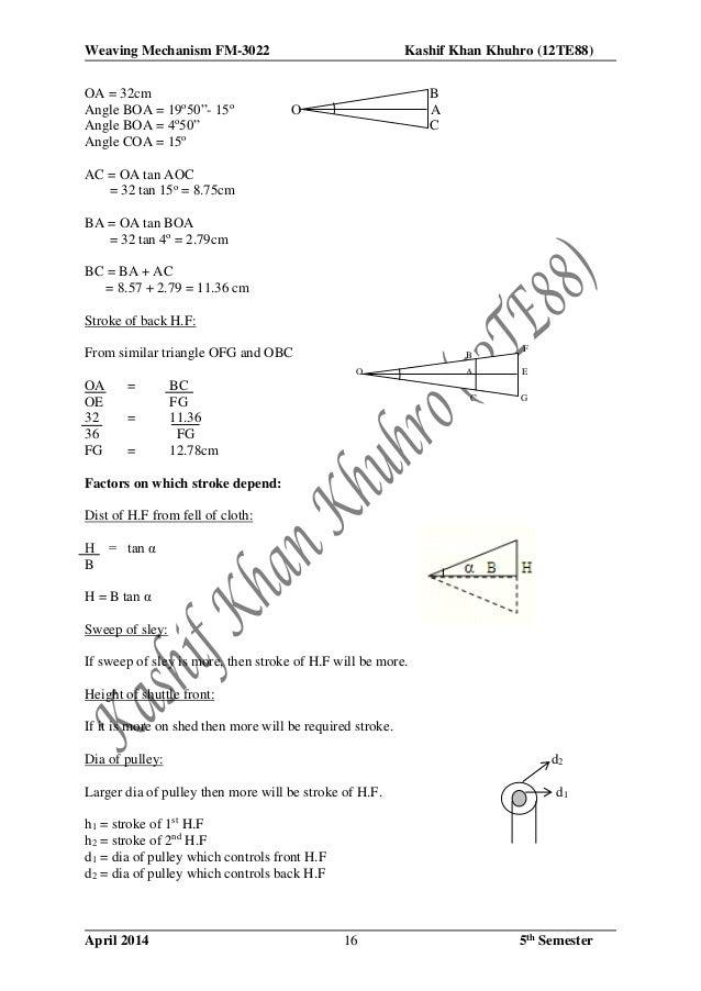 """Weaving Mechanism FM-3022 Kashif Khan Khuhro (12TE88) April 2014 5th Semester16 OA = 32cm B Angle BOA = 19o 50""""- 15o O A A..."""