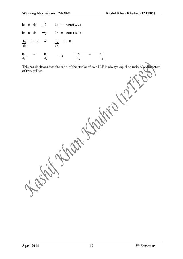 Weaving Mechanism FM-3022 Kashif Khan Khuhro (12TE88) April 2014 5th Semester17 h1 α d1 h1 = const x d1 h2 α d2 h2 = const...