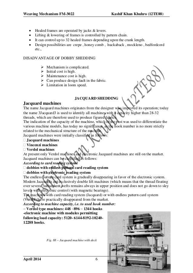 Weaving Mechanism FM-3022 Kashif Khan Khuhro (12TE88) April 2014 5th Semester6  Healed frames are operated by jacks & lev...