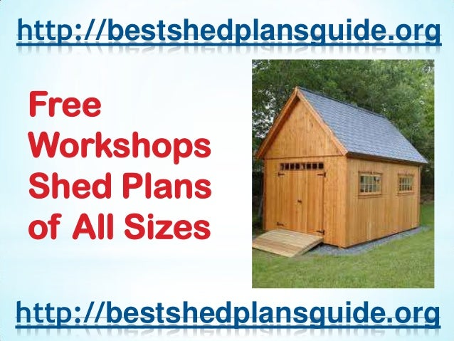 Free Workshops Shed Plans of All Sizes