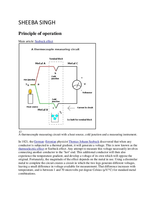 SHEEBA SINGH Principle of operation Main article: Seebeck effect A thermocouple measuring circuit with a heat source, cold...
