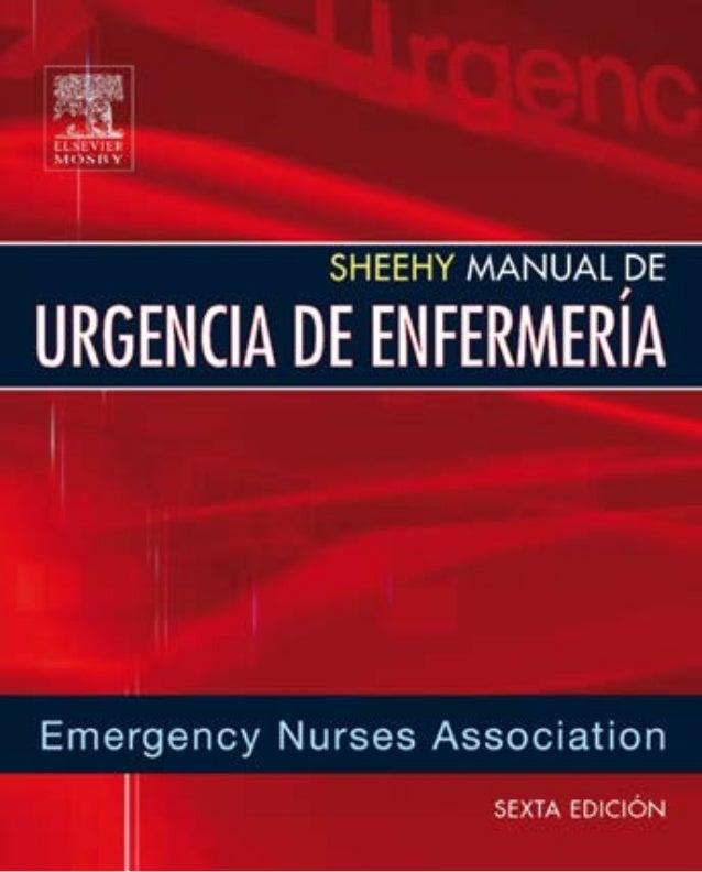Versión en español de la 6.a edición de la obra original en inglés SHEEHY'S MANUAL OF EMERGENCY CARE Lorene Newberry, Laur...
