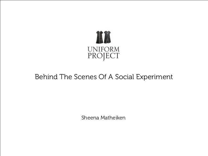 Behind The Scenes Of A Social Experiment             Sheena Matheiken