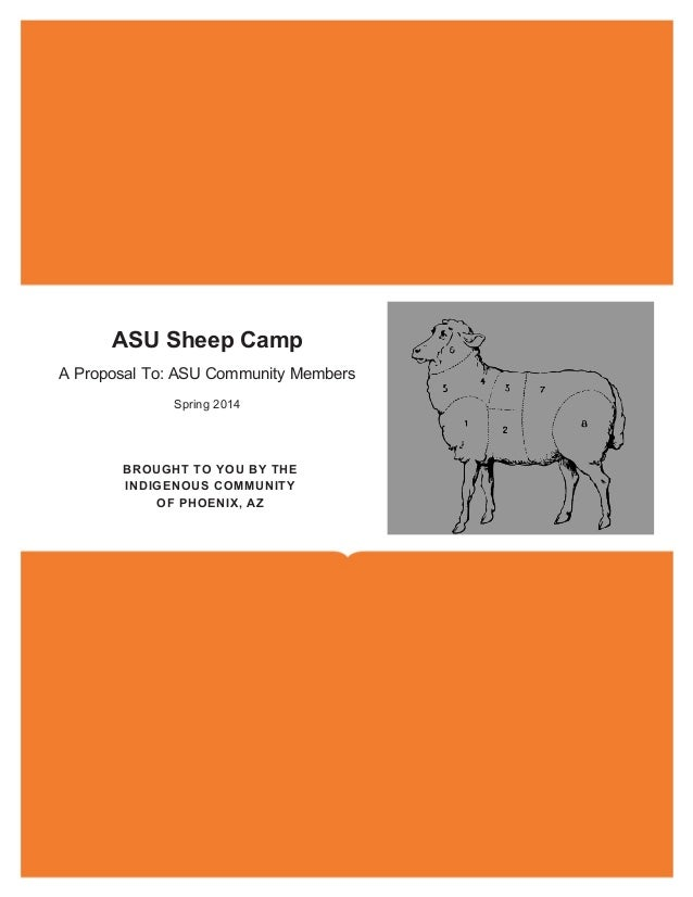 ASU Sheep Camp A Proposal To: ASU Community Members Spring 2014  BROUGHT TO YOU BY THE INDIGENOUS COMMUNITY OF PHOENIX, AZ