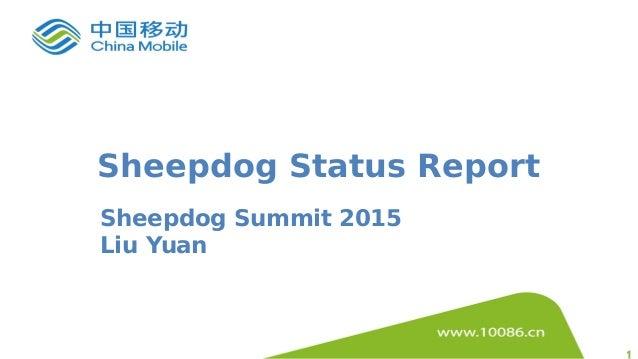 11 Sheepdog Status Report Sheepdog Summit 2015 Liu Yuan