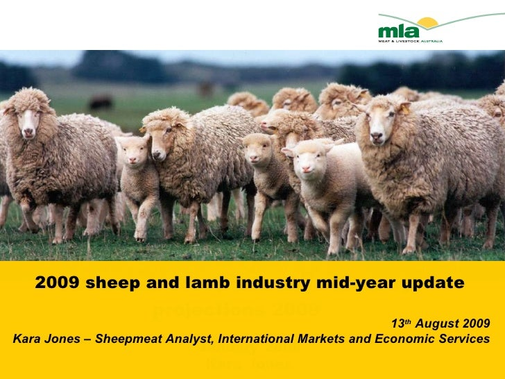 Australian sheep and lamb industry projections 2009 January 2008 Kara Jones 2009 sheep and lamb industry mid-year update 1...