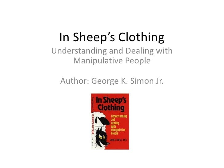 In Sheep's Clothing<br />Understanding and Dealing with Manipulative PeopleAuthor: George K. Simon Jr.<br />