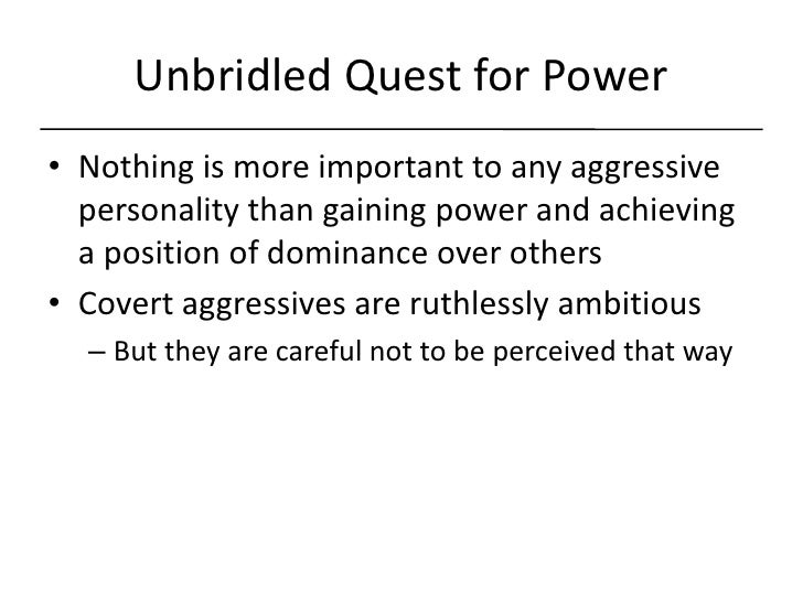 Covert aggressive manipulation
