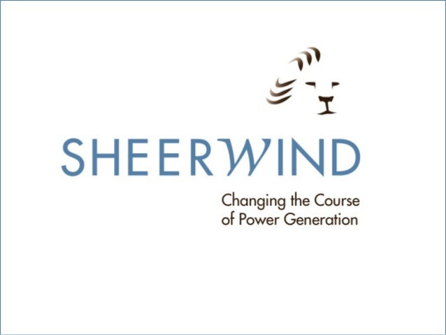 "SheerWind Chaska, MN Sheerwind.com •  Early 2009 Technology Validation and Development •  2010 Founded as ""C"" Corporation ..."