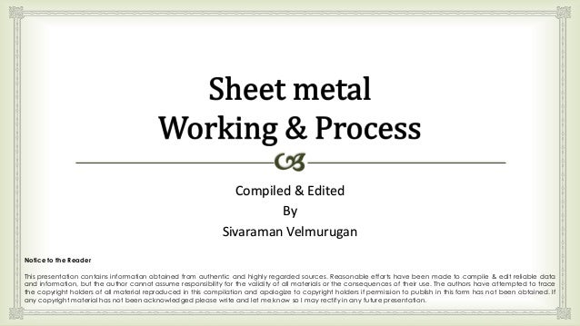Compiled & Edited By Sivaraman Velmurugan Notice to the Reader This presentation contains information obtained from authen...