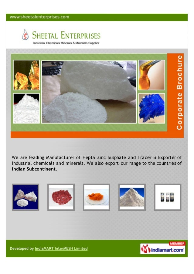We are leading Manufacturer of Hepta Zinc Sulphate and Trader & Exporter ofIndustrial chemicals and minerals. We also expo...
