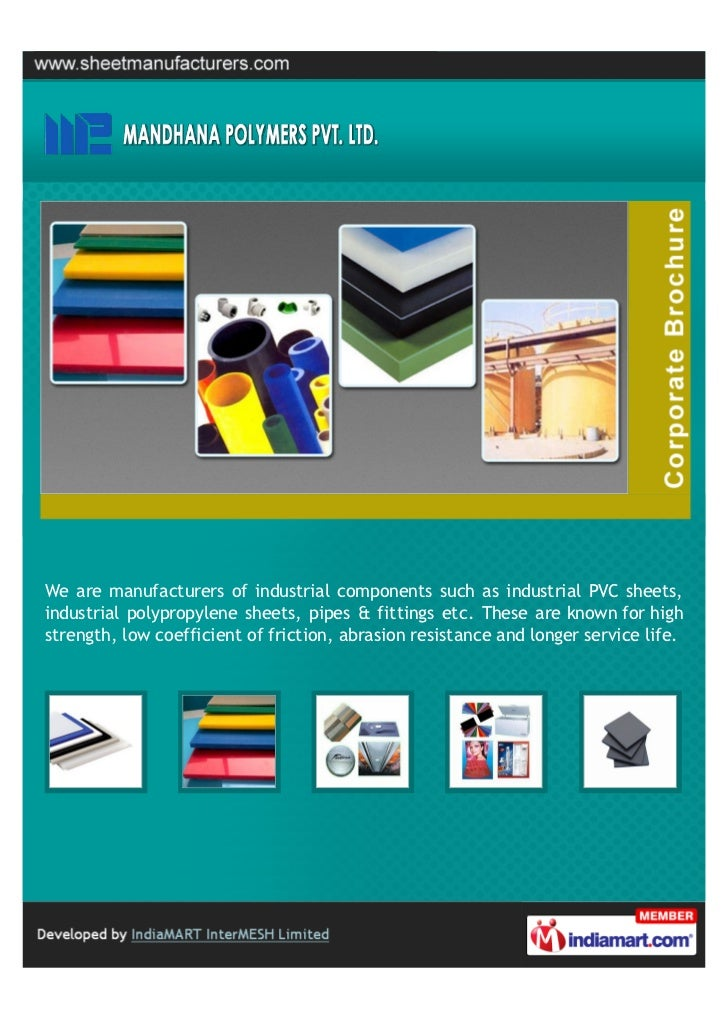 We are manufacturers of industrial components such as industrial PVC sheets,industrial polypropylene sheets, pipes & fitti...