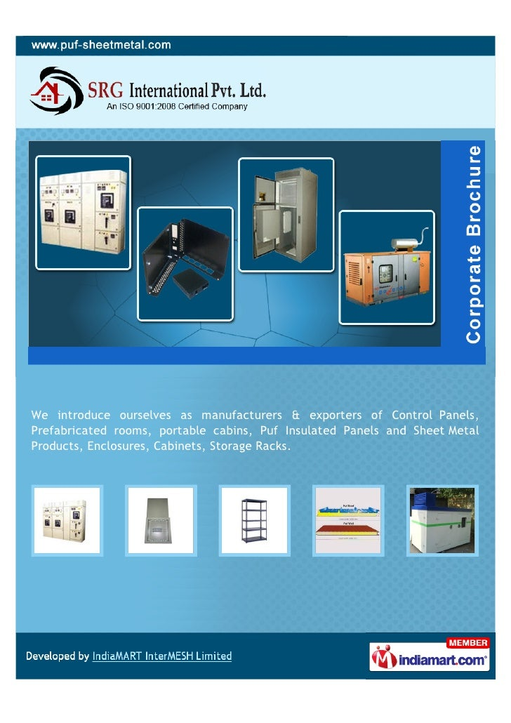We introduce ourselves as manufacturers & exporters of Control Panels,Prefabricated rooms, portable cabins, Puf Insulated ...