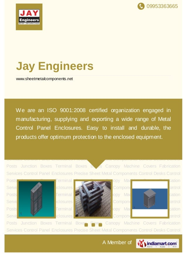 09953363665A Member ofJay Engineerswww.sheetmetalcomponents.netControl Panel Enclosures Precise Sheet Metal Components Con...