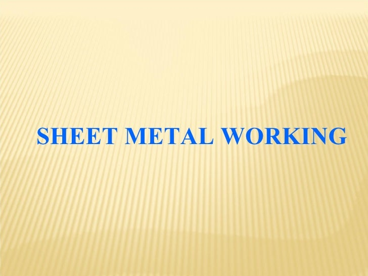 SHEET METAL WORKING