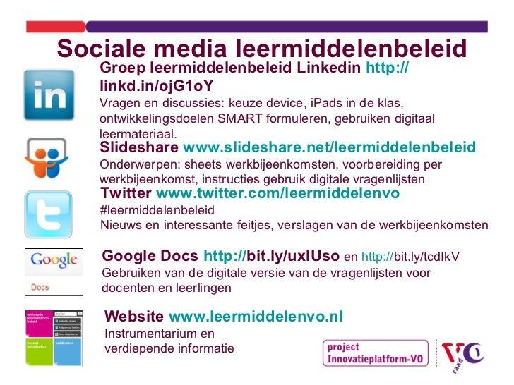 Sociale media leermiddelenbeleid Twitter  www.twitter.com/leermiddelenvo  #leermiddelenbeleid Nieuws en interessante feitj...