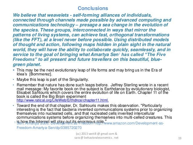 ConclusionsWe believe that weavelets - self-forming alliances of individuals,connected through channels made possible by a...