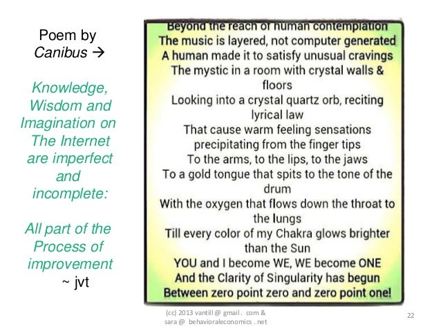 Poem by  Canibus   Knowledge, Wisdom andImagination on  The Internet are imperfect      and  incomplete:All part of the P...