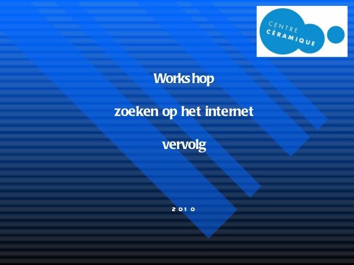 Workshop zoeken op het internet vervolg 2010