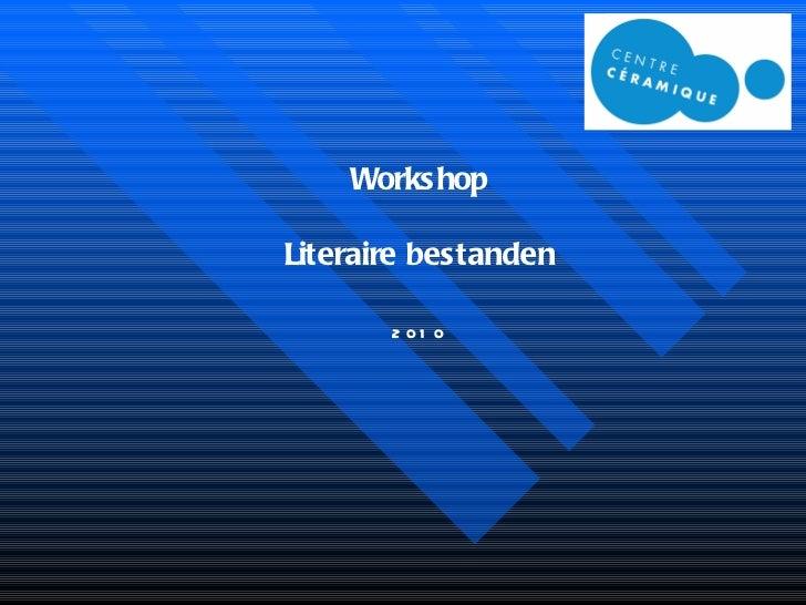 Workshop Literaire bestanden 2010
