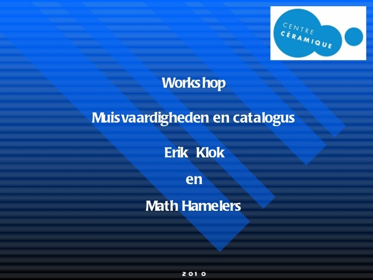 Workshop Muisvaardigheden en catalogus Erik  Klok en Math Hamelers 2010