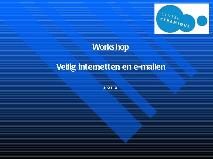 Workshop Veilig internetten en e-mailen 2010