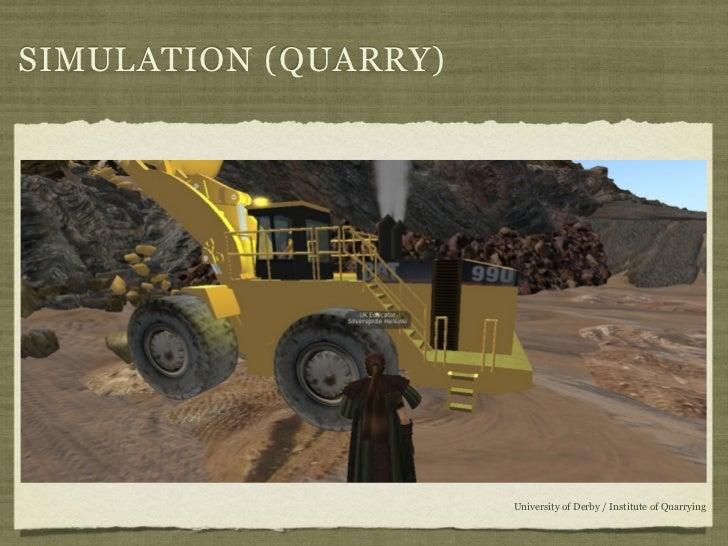 SIMULATION (QUARRY)                      University of Derby / Institute of Quarrying