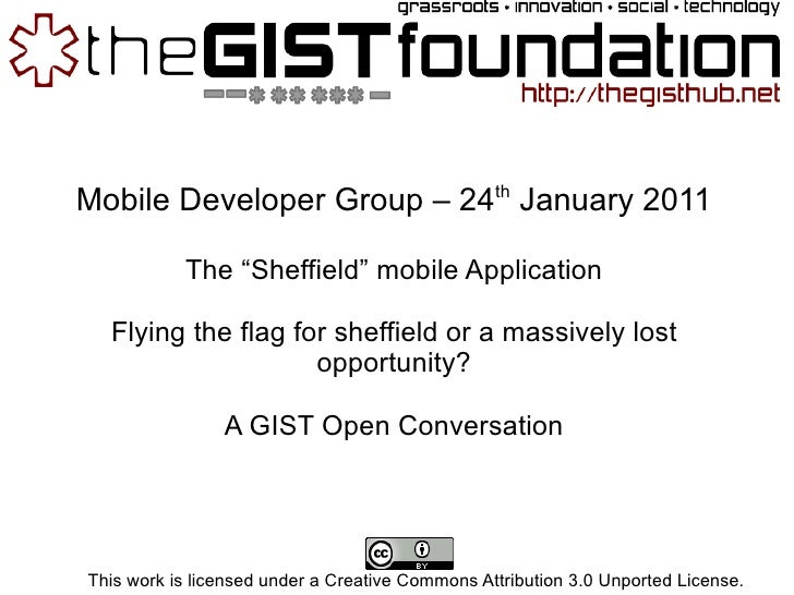 "Mobile Developer Group – 24 th  January 2011 The ""Sheffield"" mobile Application Flying the flag for sheffield or a massive..."