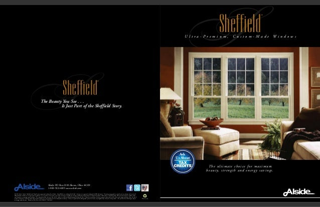 S ® Sheffield The ultimate choice for maximum beauty, strength and energ y savings. ® Alside PO Box 2010 Akron, Ohio 44309...