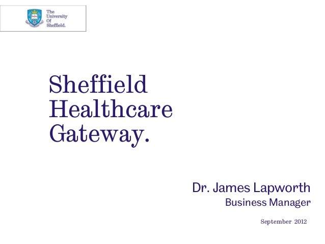 SheffieldHealthcareGateway.             Dr. James Lapworth                  Business Manager                        Septem...