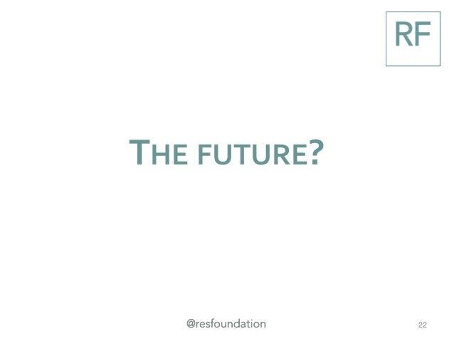 THE FUTURE? 22