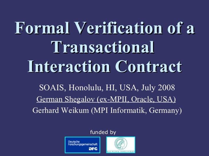 <ul><ul><li>SOAIS, Honolulu, HI, USA, July 2008 </li></ul></ul><ul><ul><li>German Shegalov (ex-MPII, Oracle, USA)   </li><...