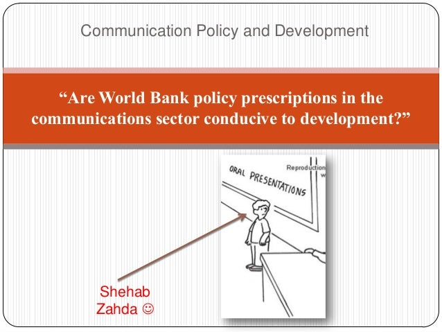 """Communication Policy and Development """"Are World Bank policy prescriptions in the communications sector conducive to develo..."""