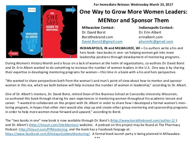 For Immediate Release: Wednesday March 23, 2017 One Way to Grow More Women Leaders: MENtor and Sponsor Them Milwaukee Cont...
