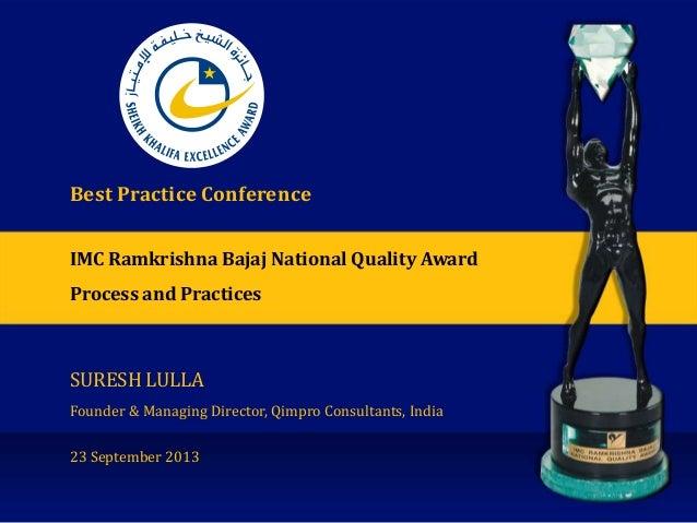IMC Ramkrishna Bajaj National Quality Award Process and Practices Best Practice Conference SURESH LULLA Founder & Managing...
