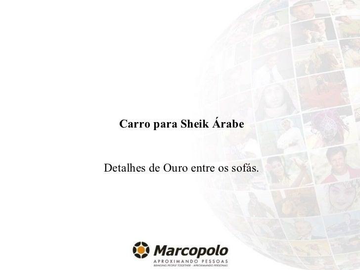 Carro para Sheik Árabe Detalhes de Ouro entre os sofás.