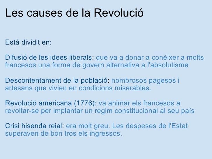 Les causes de la Revolució <ul><li>Està dividit en: </li></ul><ul><li> </li></ul><ul><li>Difusió de les idees liberals ...
