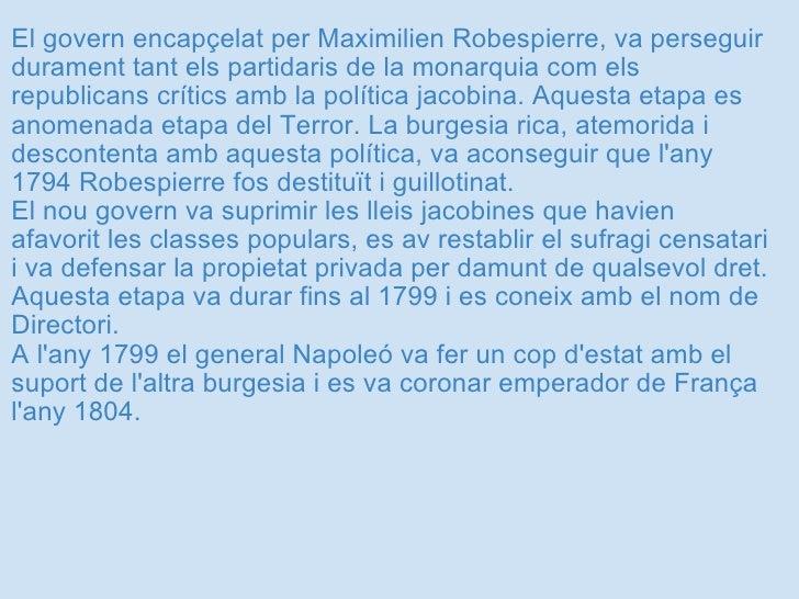 <ul><li>El govern encapçelat per Maximilien Robespierre, va perseguir durament tant els partidaris de la monarquia com els...