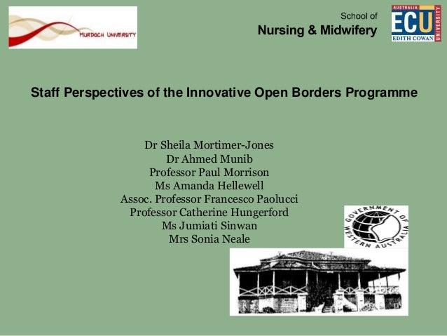 Staff Perspectives of the Innovative Open Borders Programme Dr Sheila Mortimer-Jones Dr Ahmed Munib Professor Paul Morriso...