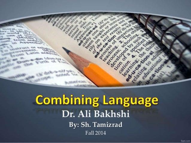 Dr. Ali Bakhshi By: Sh. Tamizrad Fall 2014