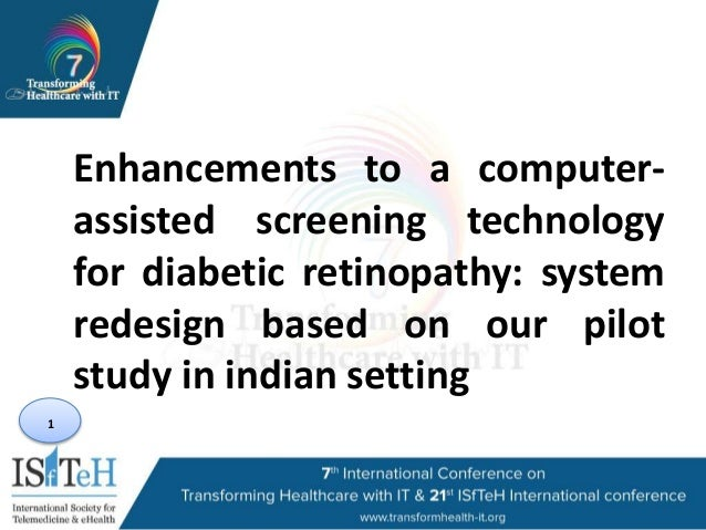 1 Enhancements to a computer- assisted screening technology for diabetic retinopathy: system redesign based on our pilot s...