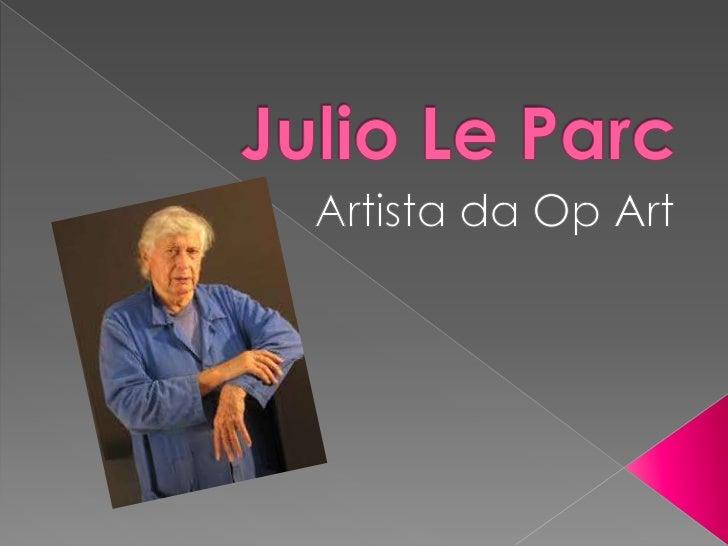 Julio Le Parc<br />Artista da OpArt<br />