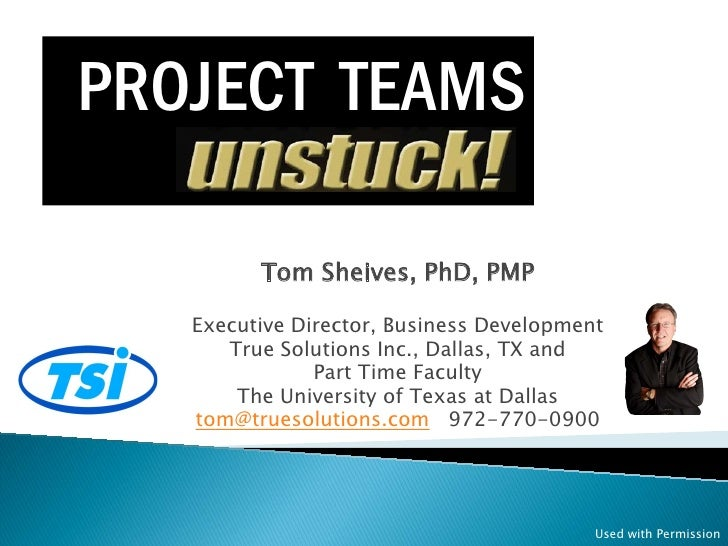 PROJECT TEAMS         Tom Sheives, PhD, PMP   Executive Director, Business Development      True Solutions Inc., Dallas, T...
