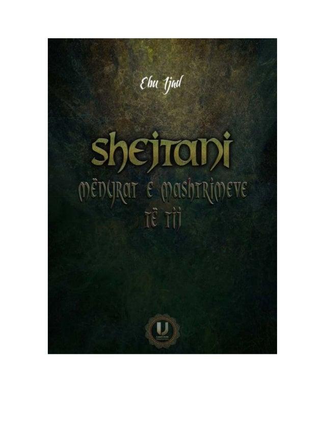 Titulli i librit: Shejtani, mënyrat e mashtrimeve të tijTitulli i origjinalit: Shaytaan: his ways in misleadingAutor: Ebu ...