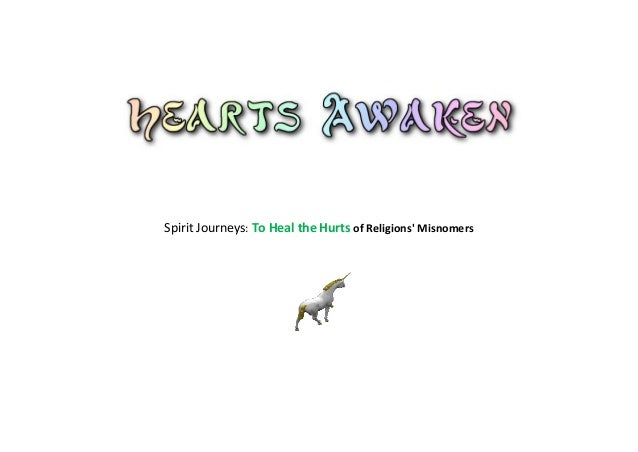 Spirit Journeys: To Heal the Hurts of Religions' Misnomers