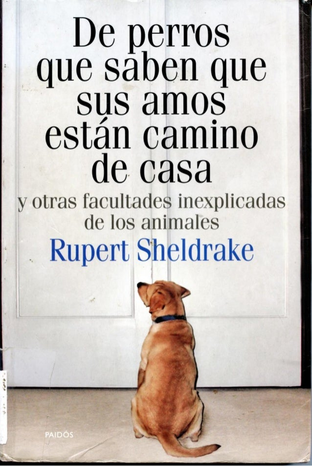 Sheldrake Rupert -De perros que saben que sus amos estan camino de ca…