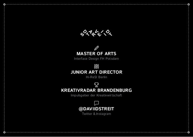 MASTER OF ARTS Interface Design FH Potsdam JUNIOR ART DIRECTOR Hi-ReS! Berlin KREATIVRADAR BRANDENBURG Impulsgeber der Kre...