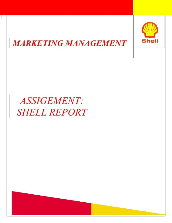 MARKETING MANAGEMENT      ASSIGEMENT: SHELL REPORT                            1