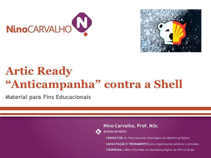 """Artic Ready""""Anticampanha"""" contra a ShellMaterial para Fins Educacionais                                  Nino Carvalho, Pr..."""