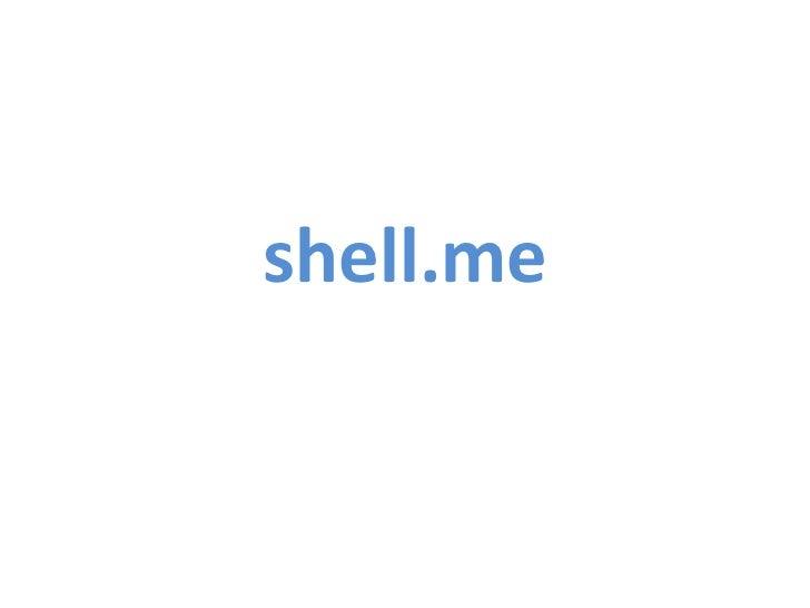 shell.me